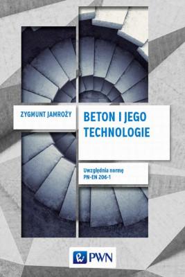 okładka Beton i jego technologie, Ebook | Zygmunt Jamroży