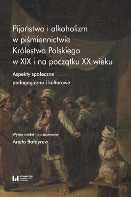 okładka Pijaństwo i alkoholizm w piśmiennictwie Królestwa Polskiego w XIX i na początku XX wieku, Ebook | Aneta Bołdyrew