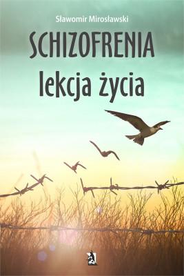 okładka Schizofrenia lekcja życia, Ebook | Sławomir  Mirosławski