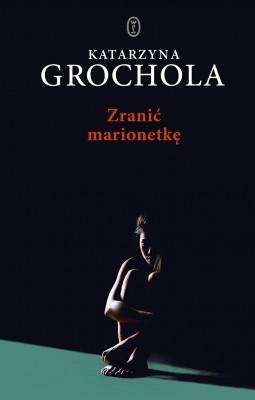 okładka Zranić marionetkę, Ebook | Katarzyna Grochola