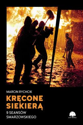 okładka Kręcone siekierą. 9 seansów Smarzowskiego, Ebook | Marcin  Rychcik