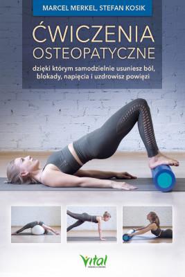 okładka Ćwiczenia osteopatyczne, dzięki którym samodzielnie usuniesz ból, blokady, napięcia i uzdrowisz powięzi - PDF, Ebook | Merkel Marcel