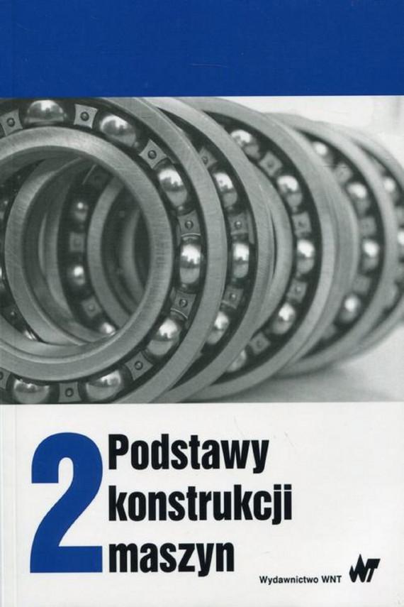 okładka Podstawy konstrukcji maszyn Tom 2ebook | PDF | Marek Dietrich
