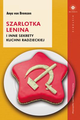 okładka Szarlotka Lenina i inne sekrety kuchni radzieckiej, Ebook | von Anya Bremzen