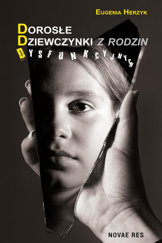 okładka Dorosłe Dziewczynki z rodzin Dysfunkcyjnychebook   EPUB, MOBI   Eugenia Herzyk
