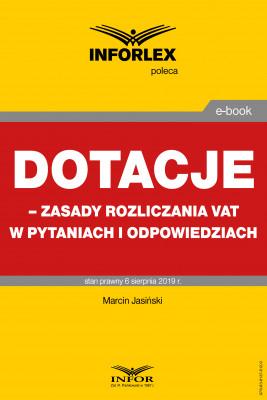 okładka Dotacje – zasady rozliczania VAT w pytaniach i odpowiedziach, Ebook | Marcin Jasiński