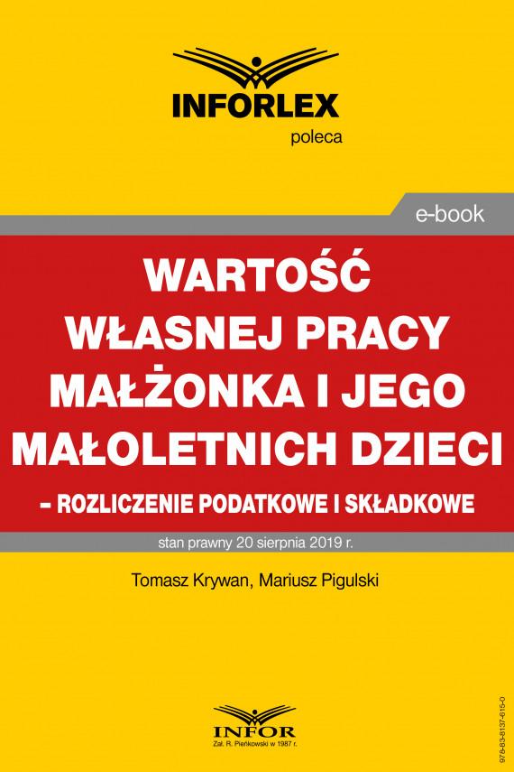 okładka Wartość własnej pracy małżonka podatnika i jego małoletnich dzieci – rozliczenie podatkowe i składkoweebook | PDF | Tomasz Krywan, Mariusz  Pigulski