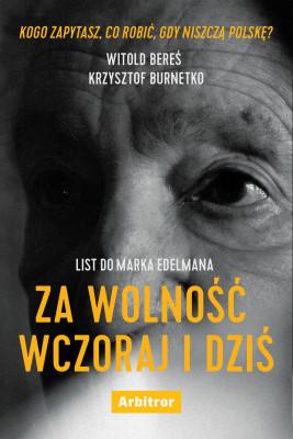 okładka List do Marka Edelmana. Za wolność wczoraj i dziś, Ebook | Bereś Witold, Burnetko Krzysztof