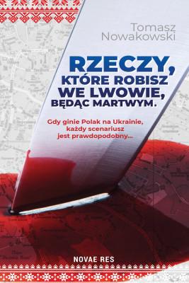 okładka Rzeczy, które robisz we Lwowie, będąc martwym, Ebook | Tomasz Nowakowski