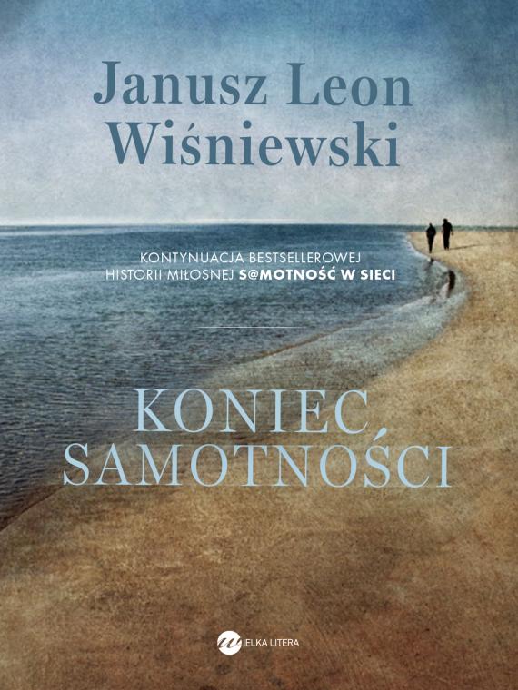 okładka Koniec samotnościebook | EPUB, MOBI | Janusz Leon Wiśniewski