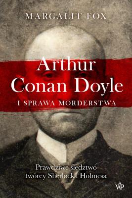 okładka Arthur Conan Doyle i sprawa morderstwa, Ebook | Fox Margalit