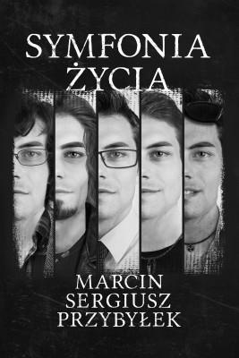 okładka Symfonia życia, Ebook | Marcin Sergiusz Przybyłek