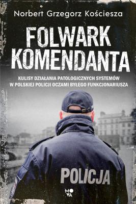 okładka Folwark komendanta, Ebook | Norbert Grzegorz Kościesza