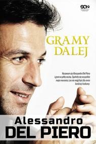 okładka Alessandro Del Piero. Gramy dalej. Ebook | EPUB,MOBI | Alessandro Del Piero