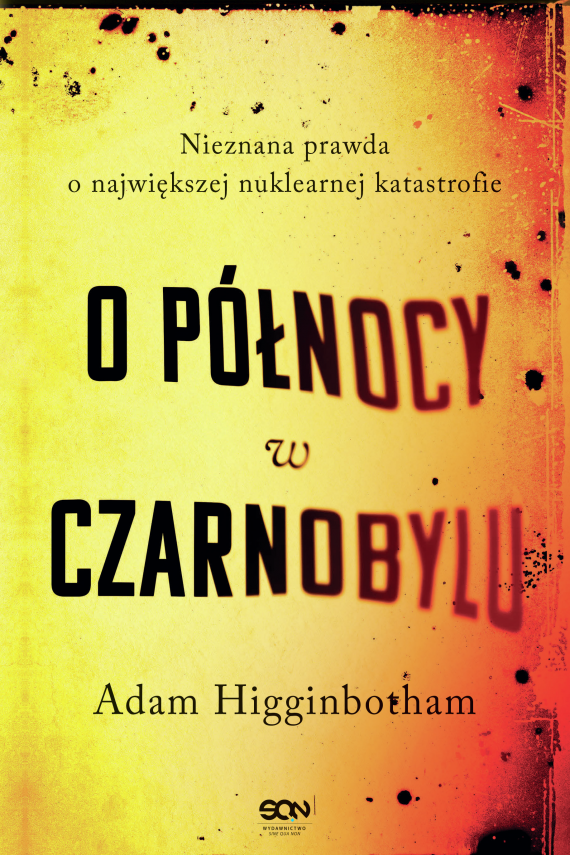 okładka O północy w Czarnobylu. Nieznana prawda o największej nuklearnej katastrofieebook   EPUB, MOBI   Adam Higginbotham