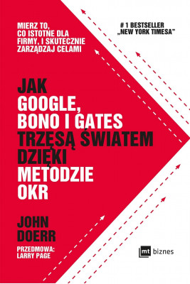 okładka Jak Google, Bono i Gates trzęsą światem dzięki metodzie OKR, Ebook   John Doerr