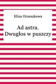 okładka Ad astra dwugłos w puszczy, Ebook | Eliza Orzeszkowa