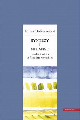 okładka Syntezy i niuanse. Studia i szkice z filozofii rosyjskiej, Ebook   Dobieszewski Janusz