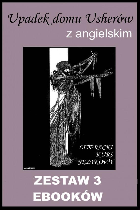 okładka 3 ebooki: Upadek domu Usherów z angielskim. Literacki kurs językowyebook | PDF | Edgar Allan Poe, Marta Owczarek