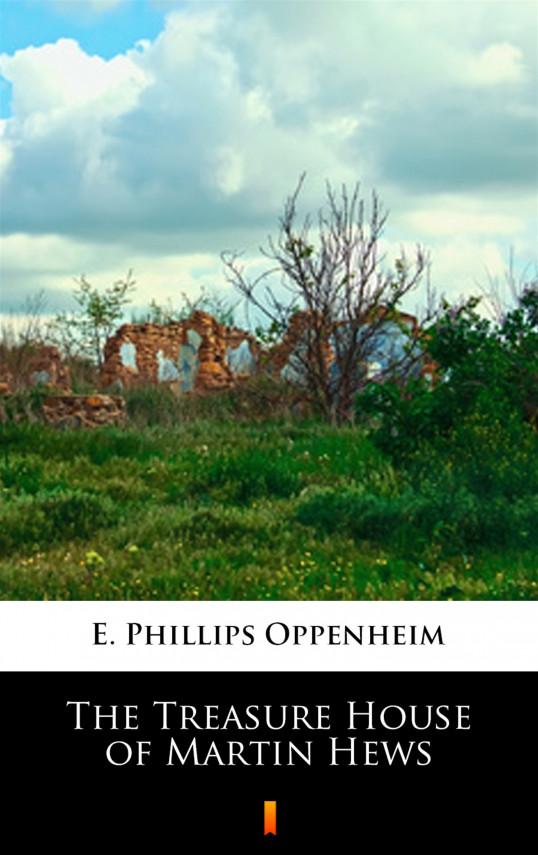 okładka The Treasure House of Martin Hewsebook | EPUB, MOBI | E. Phillips Oppenheim