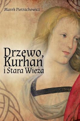 okładka Drzewo, Kurhan i Stara Wieża, Ebook | Marek  Pietrachowicz