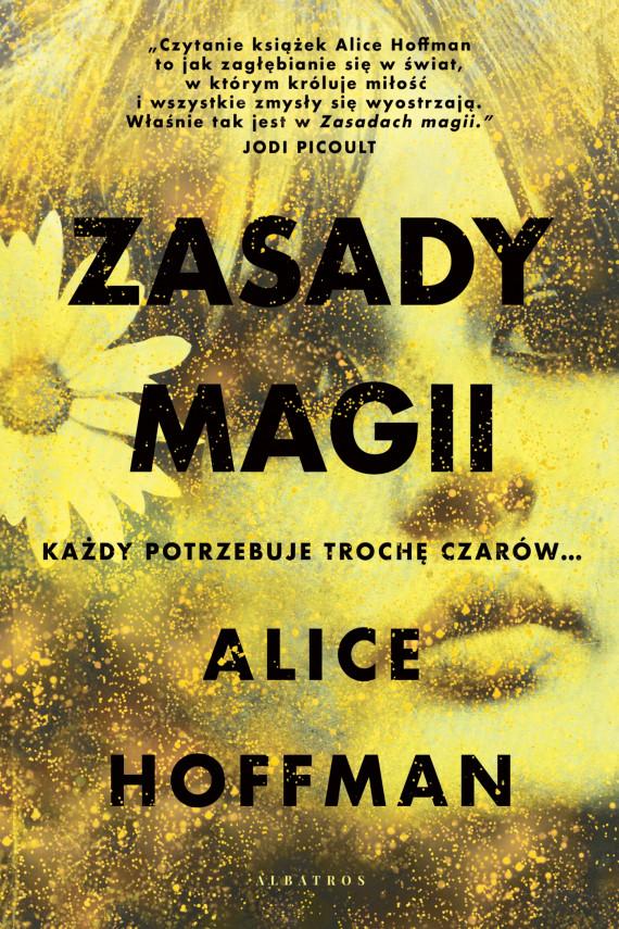 okładka ZASADY MAGIIebook   EPUB, MOBI   Alice Hoffman, Danuta Górska