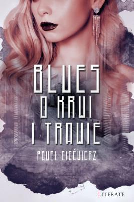 okładka Blues o krwi i trawie, Ebook | Paweł Ciećwierz