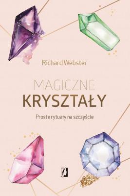 okładka Magiczne kryształy. Proste rytuały na szczęście, Ebook | Richard Webster