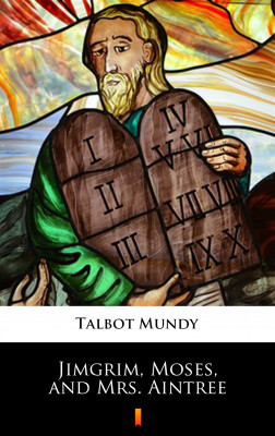 okładka Jimgrim, Moses, and Mrs. Aintree, Ebook | Talbot Mundy