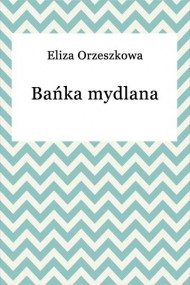 okładka Bańka mydlana, Ebook | Eliza Orzeszkowa