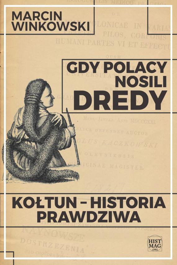 okładka Gdy Polacy nosili dredy. Kołtun – historia prawdziwaebook | EPUB, MOBI | Marcin Winkowski