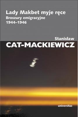 okładka Lady Makbet myje ręce. Broszury emigracyjne 1944-1946, Ebook | Stanisław Cat-Mackiewicz