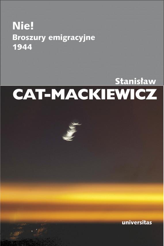 okładka Nie! Broszury emigracyjne 1944ebook | EPUB, MOBI | Stanisław Cat-Mackiewicz