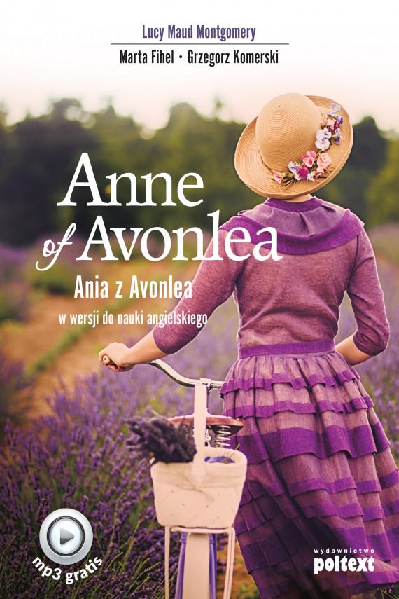 okładka Anne of Avonlea. Ania z Avonlea w wersji do nauki angielskiegoebook   EPUB, MOBI   Grzegorz Komerski, Marta Fihel, Lucy Maud Montgomery