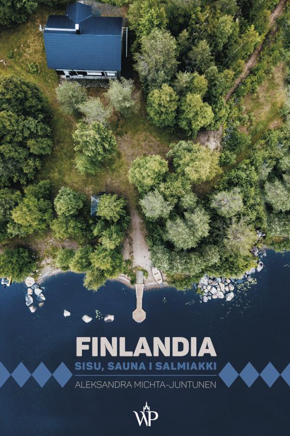 okładka Finlandia. Sisu, sauna i salmiakkiebook | EPUB, MOBI | Michta-Juntunen Aleksandra