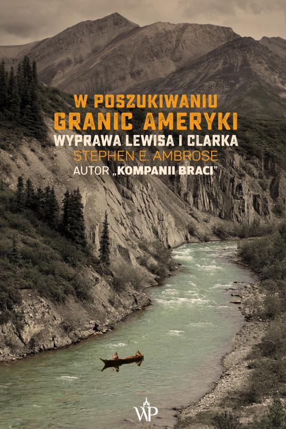 okładka W poszukiwaniu granic Amerykiebook | EPUB, MOBI | Stephen E. Ambrose, Jan Szkudliński