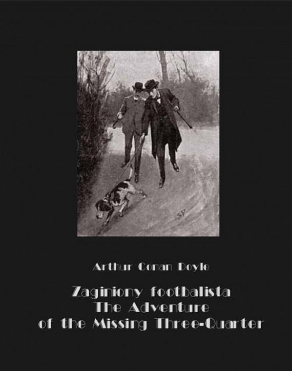 okładka Zaginiony footbalista. The Adventure of the Missing Three-Quarterebook | EPUB, MOBI | Arthur Conan Doyle