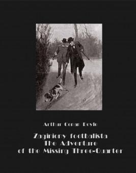 okładka Zaginiony footbalista. The Adventure of the Missing Three-Quarter, Ebook | Arthur Conan Doyle