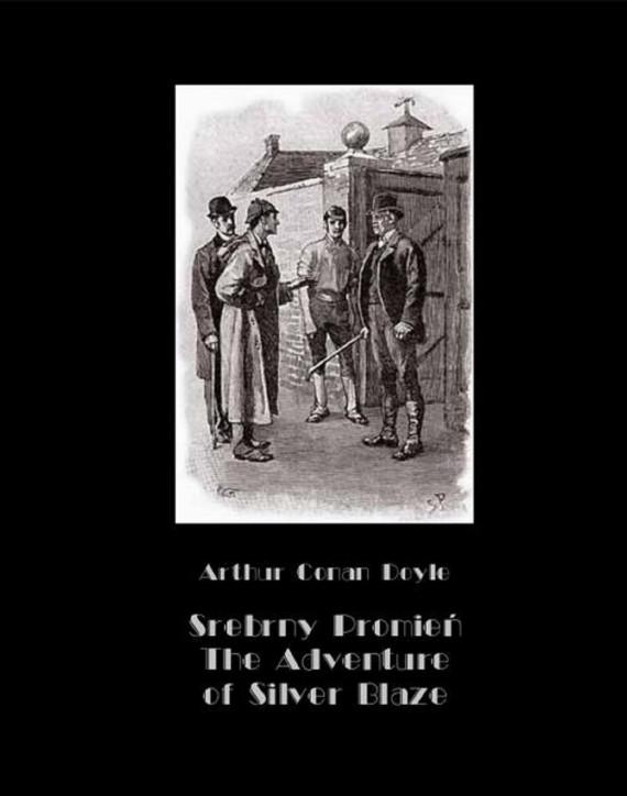 okładka Srebrny Promień – Tajemnica wyścigów. The Adventure of Silver Blazeebook   EPUB, MOBI   Arthur Conan Doyle