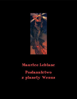okładka Posłannictwo z planety Wenus, Ebook   Maurice Leblanc