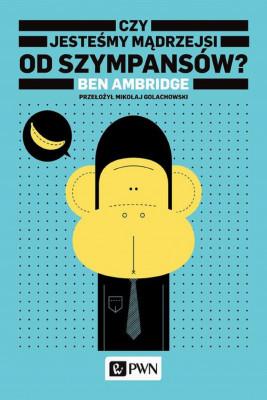 okładka Czy jesteśmy mądrzejsi od szympansów?, Ebook | Ben Ambridge