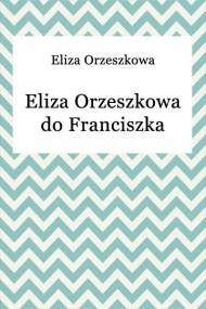okładka Eliza Orzeszkowa do Franciszka Salezego Lewentala. Ebook | EPUB,MOBI | Eliza Orzeszkowa