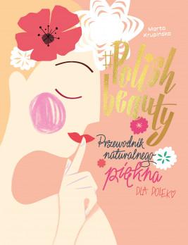 okładka #Polish beauty. Przewodnik naturalnego piękna dla Polek, Ebook   Marta Krupińska