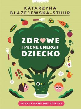 okładka Zdrowe i pełne energii dziecko, Ebook   Katarzyna  Błażejewska-Stuhr