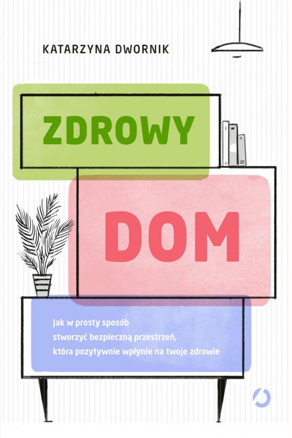 okładka Zdrowy domebook | EPUB, MOBI | Katarzyna Dwornik