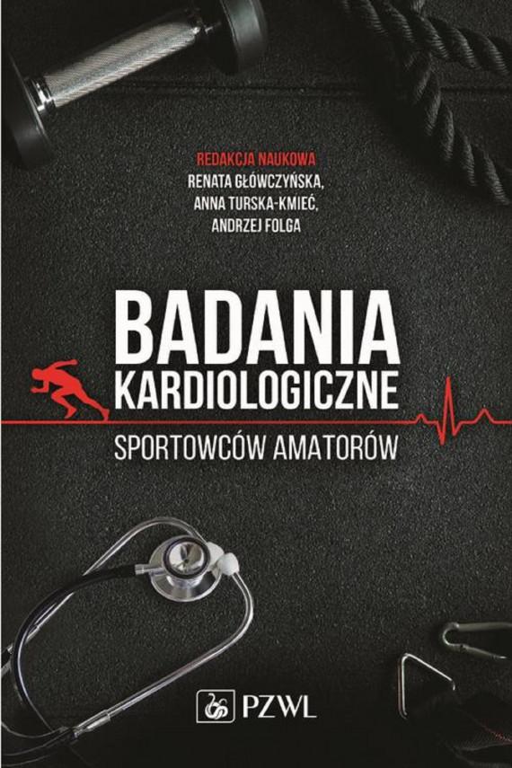 okładka Badania kardiologiczne sportowców amatorówebook | EPUB, MOBI | Renata Główczyńska, Anna Turska-Kmieć, Andrzej Folga