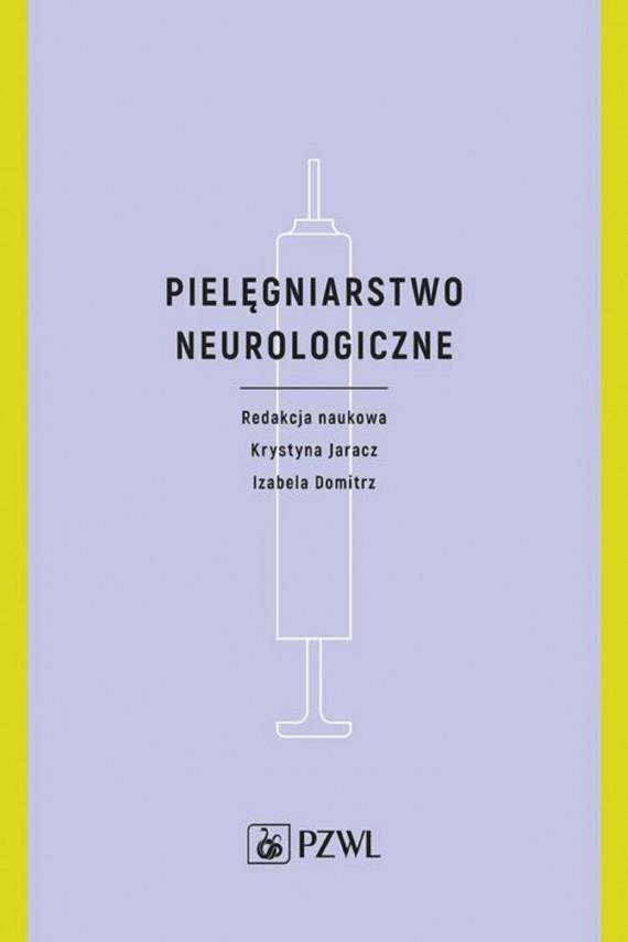 okładka Pielęgniarstwo neurologiczneebook | EPUB, MOBI | Izabela  Domitrz, Krystyna Jaracz