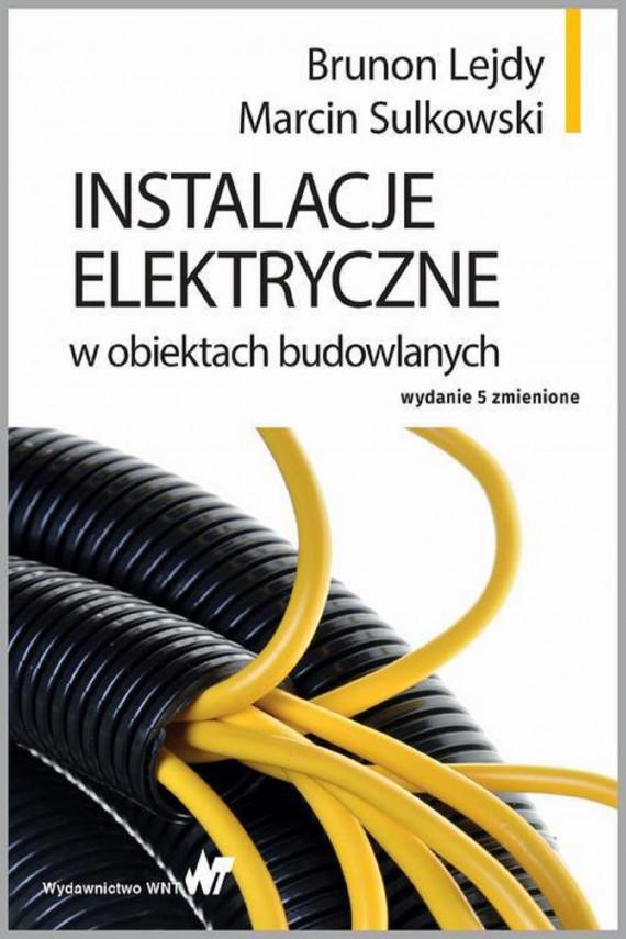 okładka Instalacje elektryczne w obiektach budowlanychebook   PDF   Brunon Lejdy, Marcin Sulkowski