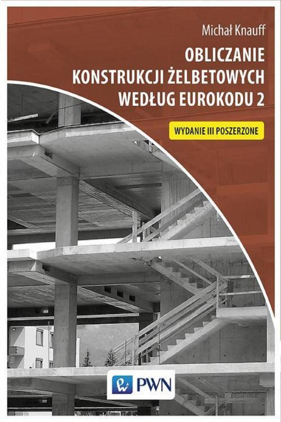 okładka Obliczanie konstrukcji żelbetowych według Eurokodu 2ebook | PDF | Michał Knauff