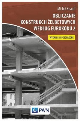 okładka Obliczanie konstrukcji żelbetowych według Eurokodu 2, Ebook | Michał Knauff